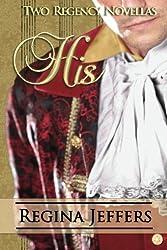 His: Two Regency Romances by Regina Jeffers (2013-01-25)