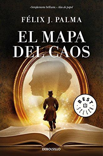 El mapa del caos (Trilogía victoriana 3) (BEST SELLER) por Félix J. Palma