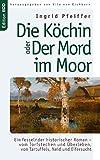 Die K?chin oder Der Mord im Moor