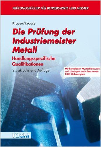die prfung der industriemeister metall handlungsspezifische qualifikationen - Fachgesprach Industriemeister Metall Beispiele