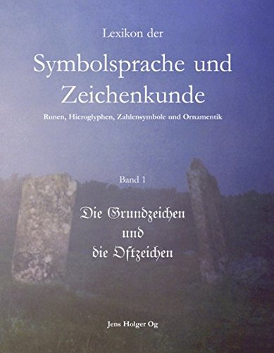 Lexikon der Symbolsprache und Zeichenkunde: Runen, Hieroglyphen, Zahlensymbole und Ornamentik