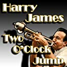 Harry James, Two O'Clock Jump