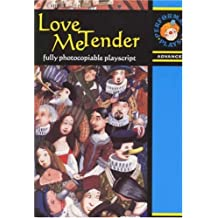 Love Me Tender: Performance Plays, Advanced
