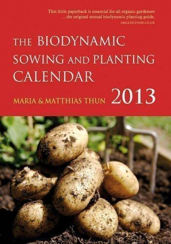 The Biodynamic Sowing and Planting Calendar 2013 by Thun, Maria, Thun, Matthias K. (2012)