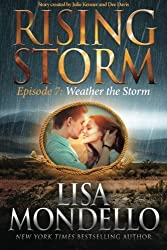 Weather the Storm: Episode 7 (Rising Storm) (Volume 7) by Lisa Mondello (2015-11-26)