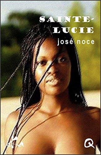 Saint-Lucie: Nouvelle érotique par José Noce