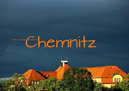 Das etwas andere Chemnitz (Tischaufsteller DIN A5 quer): Besondere Sichtweisen (Tischaufsteller, 14 Seiten) (CALVENDO Orte) [Aug 25, 2013] Hultsch, Heike