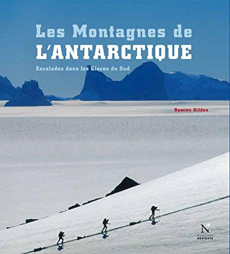 Les Montagnes d'Ellsworth - Les Montagnes de l'Antarctique: Guide de voyage par Damien Gildea