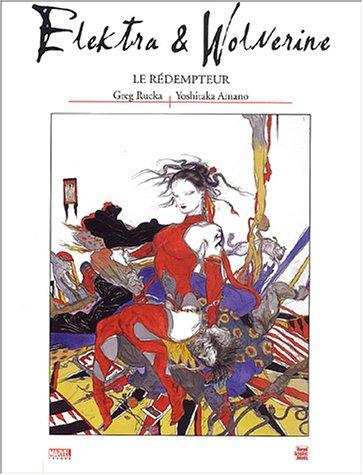 Elektra & Wolverine : Le Rédempteur par Greg Rucka, Yoshitaka Amano