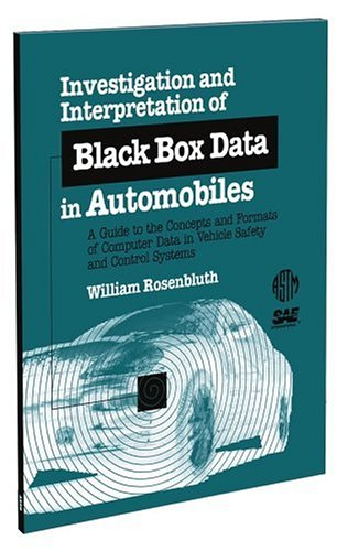 Investigation and Interpretation of Black Box Data in Automobiles: A Guide to the Concepts and Formats of Computer Data in Vehicle Safety and Control ... Society for Testing and Materials), 4.) - Computer Motor-box