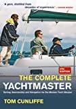 Complete Yachtmaster: Sailing, Seamanship and Navigation for the Modern Yacht Skipper by Tom Cunliffe (2006-01-10)