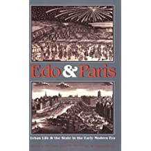 Edo and Paris: Urban Life and State in the Early Modern Era