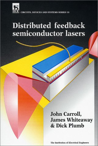 Distributed Feedback Semiconductor Lasers (Iee Circuits, Devices & Systems Series , No 10)