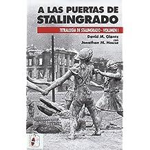 A las puertas de Stalingrado: 4 (Segunda Guerra Mundial)
