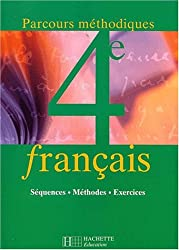 Français 4e : Séquences, méthodes, exercices