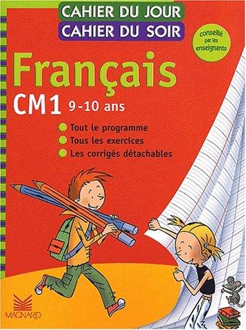 Cahier du jour, cahier du soir Français CM1, 9-10 ans : Tout le programme, tous les exercices, les corrigés détachables