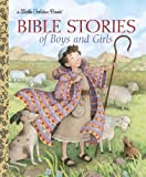 Bible Stories of Boys and Girls (Little Golden Book) by Ditchfield, Christin (2010) Hardcover
