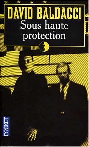 Sous haute protection par David-G. Baldacci