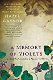 A Memory of Violets: A Novel of London's Flower Sellers von Hazel Gaynor