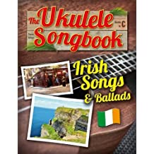 The Ukulele Songbook: Irish Songs & Ballads