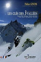 Les clés des 3 Vallées : Les plus beaux hors-pistes, édition bilingue français-anglais