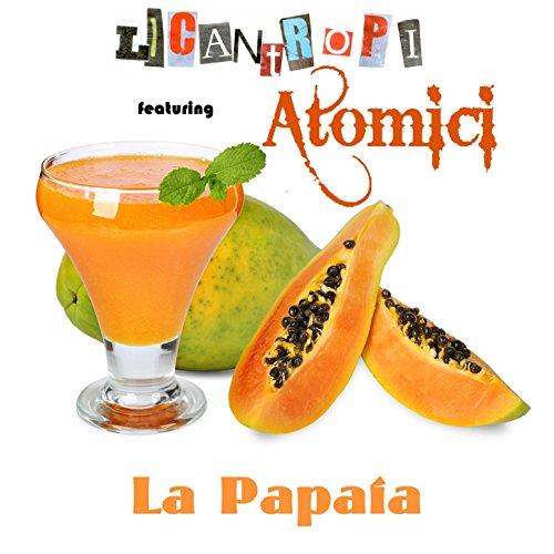 La papaia (feat. Atomici) [D-soriani & markino latino ispanico mix]