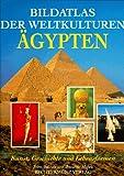 Bildatlas der Weltkulturen, Ägypten - John Baines, Jaromir Malek