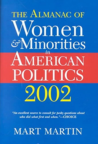 [The Almanac of Women and Minorities in American Politics 2002] (By: Mart Martin) [published: August, 2001]