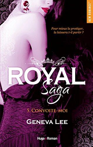 Royal Saga - tome 5 Convoite-moi par [Lee, Geneva]