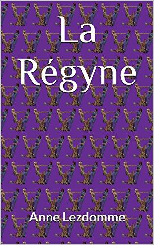 La Régyne par Anne Lezdomme