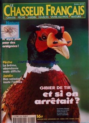 CHASSEUR FRANCAIS [No 1228] du 01/06/1999 - gibier de tir, et si l'on arretait n'ayez plus peur des araignees peche , la breme abondante mais difficile des salades toute l'annee