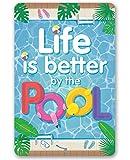 Qui556 Metallschild Life is Better by The Pool, langlebiges Metallschild oder Verwendung im Innen- und Außenbereich, ideal als Dekoration für Pool