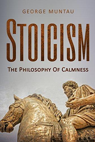Stoicism: The Philosophy Of Calmness por George Muntau epub