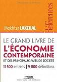 Le grand livre de l'économie contemporaine et ses principaux faits de société, 11500 entrées - 9000 définitions