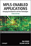 MPLS–Enabled Applications: Emerging Developments and New Technologies (Wiley Series on Communications Networking & Distributed Systems)