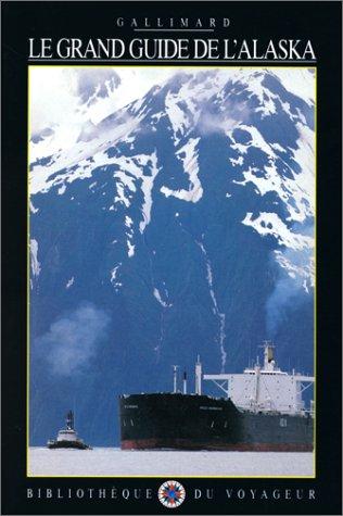 Le Grand Guide de l'Alaska 1997