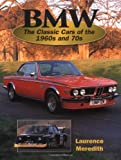 BMW: The Classic Cars of the 1960s and '70s (Crowood AutoClassic)