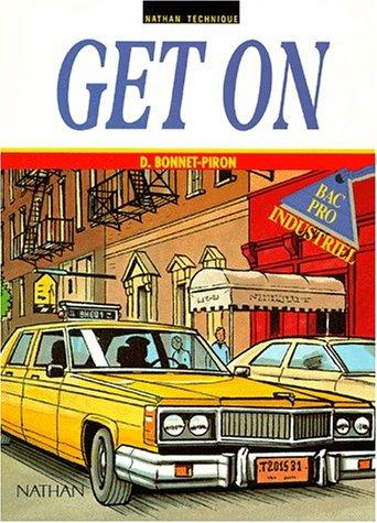 Get on ! Bac professionnel industriel, 1994. Livre de l'élève