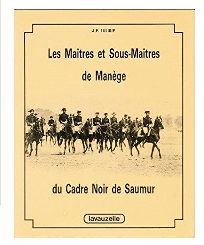Les matres et sous-matres de mange du Cadre noir de Saumur