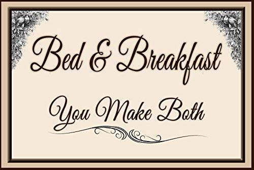 DOGT Metal tin Sign 8x12 inches Bed and Breakfast You Make Both New Metal Sign Plaque