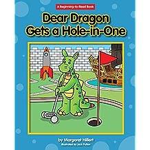 Dear Dragon Gets a Hole-In-One (Beginning-To-Read - Dear Dragon) by Margaret Hillert (2015-06-15)