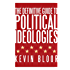 The Definitive Guide to Political Ideologies