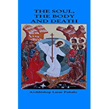 The Soul, The Body and Death (English Edition)