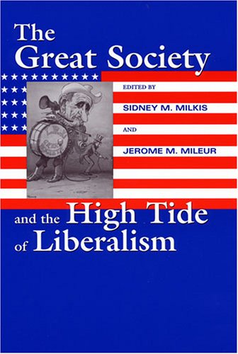 the-great-society-and-the-high-tide-of-liberalism-political-development-of-the-american-nation