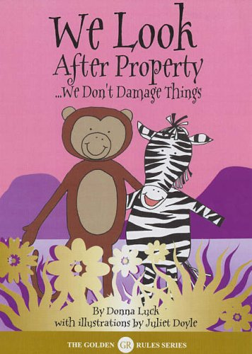 We look after property : - we don't damage things