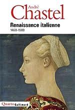 Renaissance italienne - (1460-1500) de André Chastel