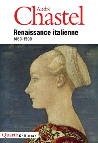 Renaissance italienne: (1460-1500) par André Chastel