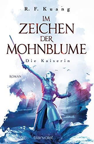 Im Zeichen der Mohnblume - Die Kaiserin: Roman (Die Legende der Schamanin 2)