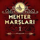 Mehter Marşları, Vol.1