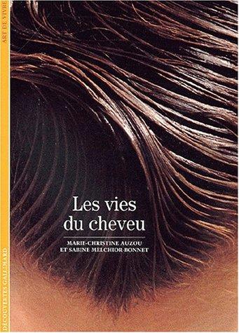 Les Vies du cheveu par Marie-Christine Auzou, Sabine Melchior-Bonnet